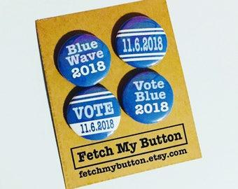 blue wave 2018 - 11.6.2018 - vote - vote blue - democrats for 2018 - badges - 1 inch - set of 4