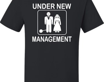 Adult Under New Management Funny Groom Wedding Bachelor Party T-Shirt