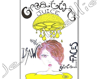 How to Draw Girls Faces. Creative Juice, Issue 2. Digital Zine by Jennibellie
