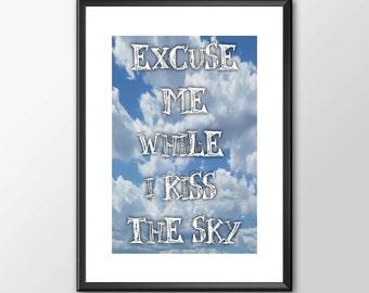 Excuse Me While I Kiss The Sky - Jimi Hendrix Tribute - PRINTED - BUY 2 Get 1 FREE