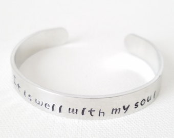 Custom Hand Stamped Jewelry Cuff Inspirational Quote It is well with my soul quote spiritual motivation