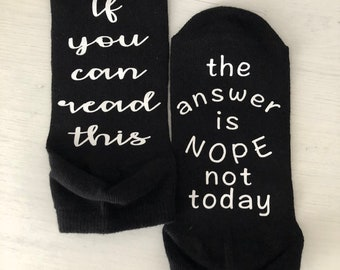 If you can read this...not today socks