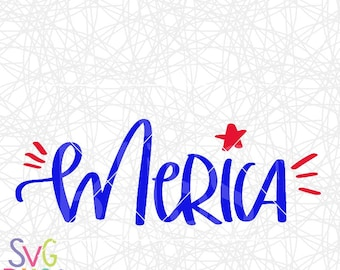 Merica SVG, America, USA, 4th of July, Freedom, Handlettered, Patriotic, Star Spangled, Cricut & Silhouette Compatible Cutting File, DXF