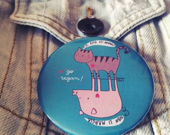 Illustrated round brooch. People who love animals don't eat them < 3