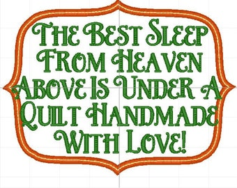 """6x10 applique with quilt saying """"The best sleep from heaven above is under a quilt handmade with love!"""""""