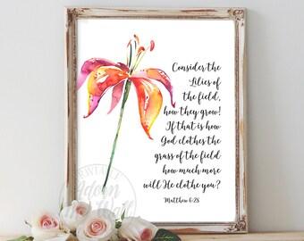 Matthew 6:28, Consider the lilies, Matthew 6, Lilies of the field, Bible Verse Print, Bible Verse Art, Christian Wall Art, Scripture Prints