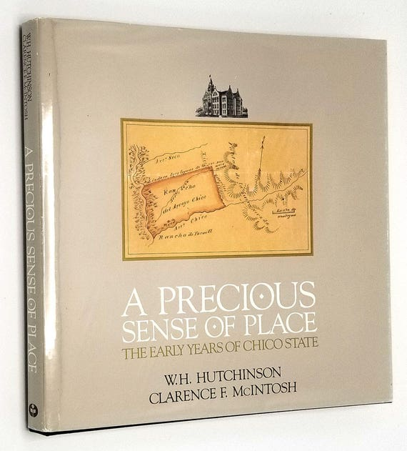 A Precious Sense of Place: The Early Years of Chico State 1991 Hardcover HC w/ Dust Jacket DJ - History California CA