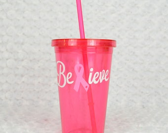 Believe Pink Tumbler - Pink Ribbon - Breast Cancer Awareness - Cancer Support