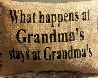 "What Happens At Grandma's Stays At Grandma's Pillow Burlap Stuffed Pillow Handmade Throw Pillows  16"" x 12"" Mother's Day or Birthday Gift"