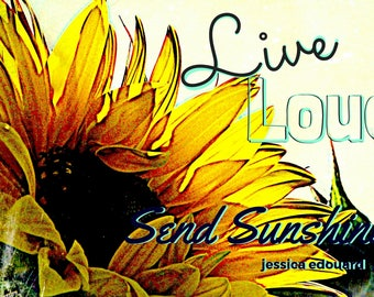 Giclee Print, Original, Sunflower, Quotes, Canvas, Send Sunshine, Gift Idea, Empowerment, Inspirational, Quotes, Spirituality, Great Sayings