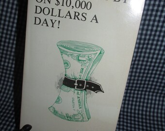 How to Get by on 10,000 (Dollars) A Day