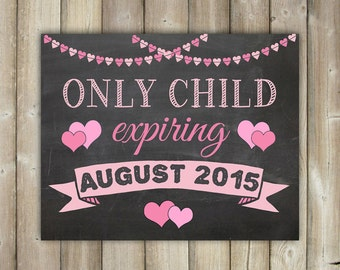 Only Child Expiring Chalkboard Sign, Pregnancy Announcement Chalkboard Sign Printable, It's a Girl Sign, New Baby Sign, DIGITAL FILE