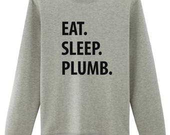 Plumbing Sweater, Eat Sleep Plumb Sweatshirt, Gift for Plumber - 1052