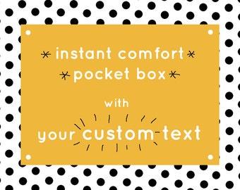 De Instant Comfort Pocket Box - met uw eigen tekst