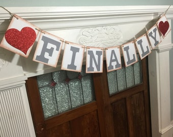 FINALLY Engagement Banner, Wedding Engaged Banner, Wedding Photo Prop, Wedding Garland, Save the Date Prop