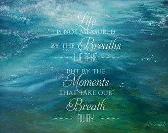 Life Is Not Measured By The Breaths We Take Digital Art Print