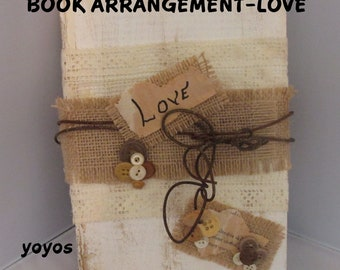 BOOK, ARRANGEMENT, LOVE, Shabby Chic, Embellished Book, Unique Item, Home Décor, Country Accent, Western, Southwest, Host Hostess Gift
