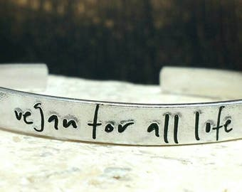 Vegan for all life cuff bracelet modern handwritten font bracelet - adjustable - handstamped - aluminium, copper, brass or sterling silver