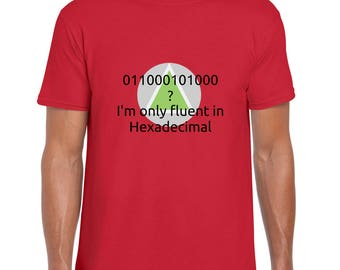 I'm Only Fluent in Hexadecimal art tee