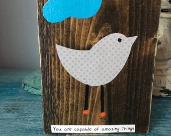inspirational sign, desk decor, stocking stuffer, gifts under 10, teacher gift, bird, wood sign, you are capable of amazing things