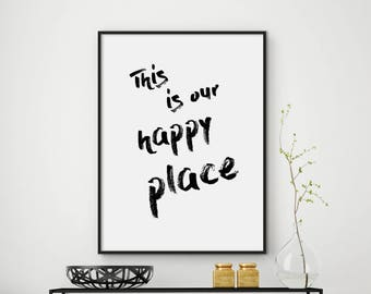 Sale!!! Our Happy Place Print, Quotes Prints, Quotes Wall Decor, Wall Art Quotes, Inspirational Quotes print, Quotes Poster
