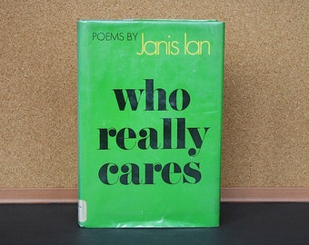 Janis Ian - Who Really Cares - Vintage Poetry Book - Literary Gift - Poetry Gift - First Edition Collectible Book - Book of Poems