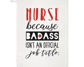 Nurse Because Badass Isn't An Official Job Title Tea Towel Dish Cloth