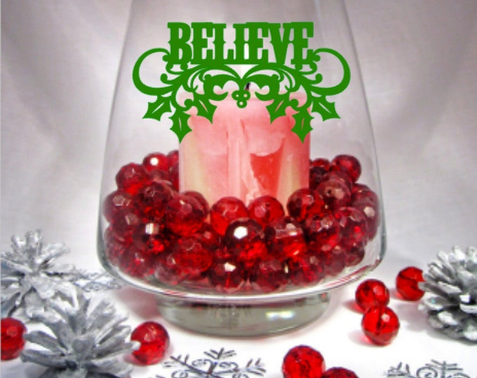 BELIEVE Christmas Decor Vinyl Decal, Candle holder and Vase not included - Vinyl Decal for DIY Candle Holders, Vases, Mirrors, and more.