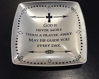 Trinket Tray- God is never more than a prayer away