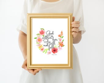 Psalm 46:5  Printable Art Print Religious Print Bible Print Christian Art God is Within Her She will not Fall