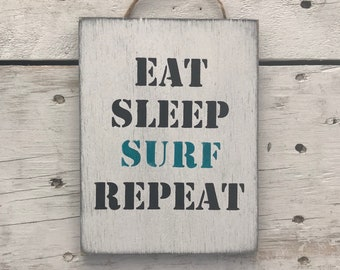 Eat Sleep Surf Repeat Surf Art Surf Decor Coastal Wall Art Beach Signs Beach Decor Coastal Decor Nautical Decor Surfing Sign Surf Gifts Surf