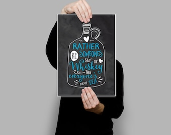 Quote 'Rather be someones shot of whiskey than everyone's cup of tea'  Art Print - White and Blue on Black Watercolour background