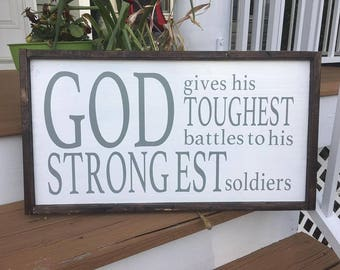 God gives his hardest battles to his strongest soldiers | Hand Crafted | Hand Painted | Christian Inspirational Wood Sign | Farmhouse Decor