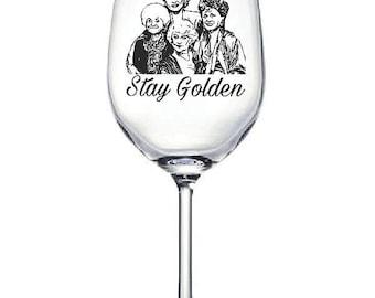 Golden Girls Quote Wine Glass
