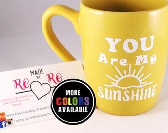 You are my sunshine mug. Love mug. Sunshine. My only sunshine. Happy mug. Quote mug. Song lyrics. Coffee mug. Gift mug. Anniversary  gift.