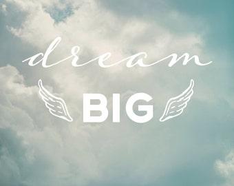 "Dream Big - Inspirational Message & Positive Thoughts Digital Art Print - 8""x10"""
