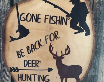 Gone fishin' be back for deer hunting rustic basswood sign