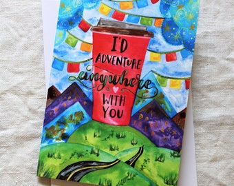 CARD - I'd Adventure Anywhere with You Coffee Cup