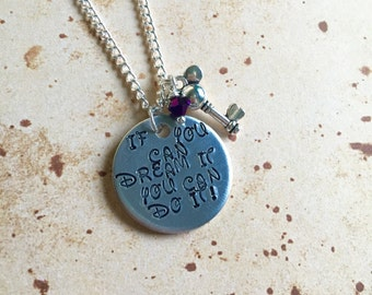 If You Can Dream It, You Can Do It - Hand Stamped Charm Necklace or Keyring