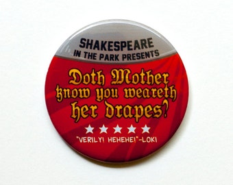 Loki Button | Avengers Button | Doth Mother Know You Weareth Her Drapes Button  | Shakespeare In the Park