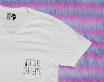 Not Cute Just Psycho Pocket V-Neck Tee Shirt / other colors available