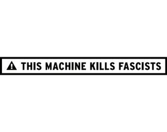 This Machine Kills Fascists Vinyl Decal