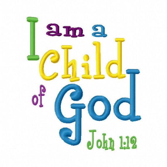 I am a child of god bible verse 4x4 5x7 6x10 machine - Children s day images download ...