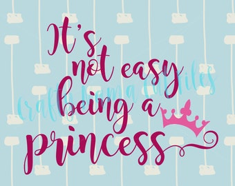 Its Not Easy Being A Princess , I Want To Be A Princess, Princess Dreams, Wishes, Tell Me I'm Pretty Download, Make It A Great Day