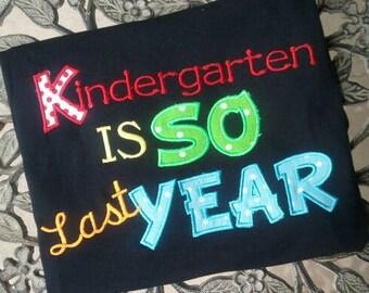 Kindergarten is So Last Year Teacher shirt School shirt