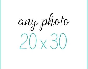 Any Photo in my Shop as a 20x30 Print, 20x30 print, 20x30 photograph, large photograph, large print, home decor