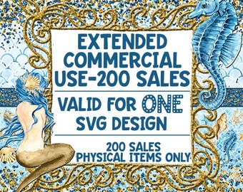 SVG License - Valid for ONE SvG - Extended Commercial Use - Up to 200 Sales - for SVG purchased with intentions to sell items using design