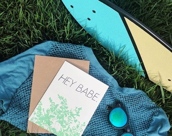 Hey Babe Card -  Screen Printed w/ Vintage Floral, Sleek Font Design & Mint and Black Ink