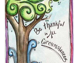Be Thankful 8x10 Art Print - Watercolor Tree featuring 1 Thessalonians 5:18 - Art by Marcia Furman