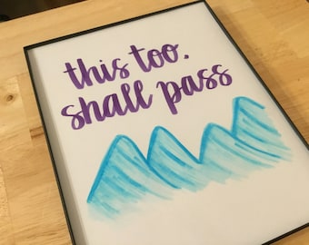 Framed Hand Lettered Quote 8x10 - This Too Shall Pass